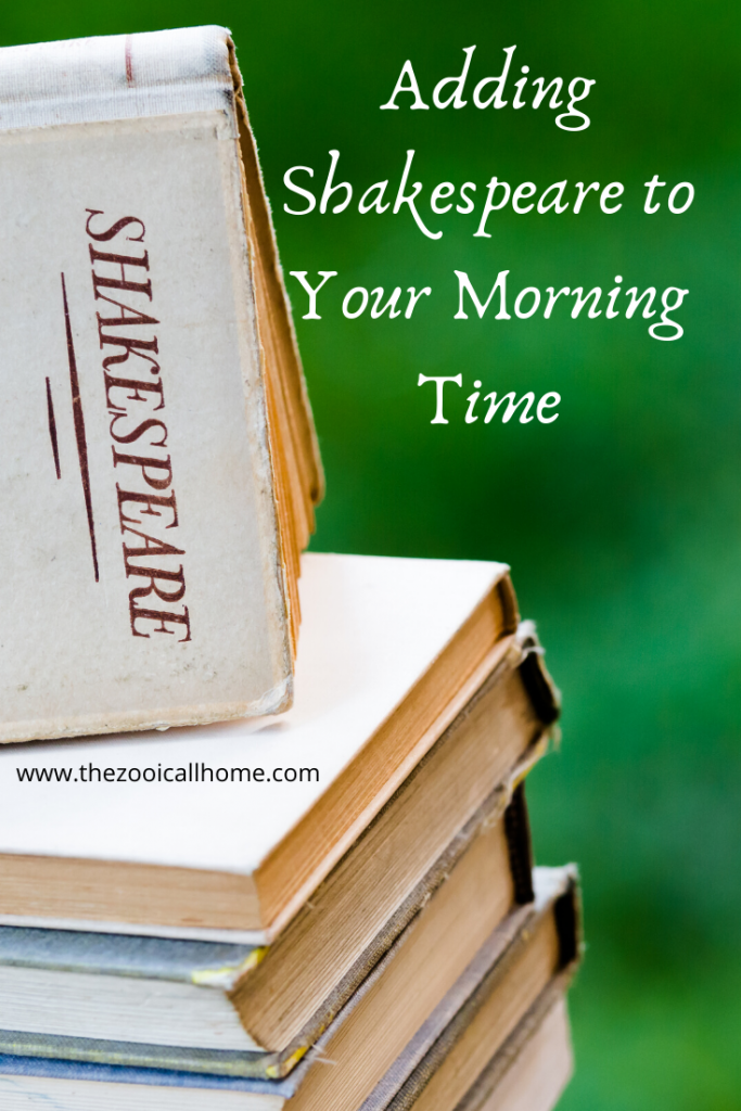 Adding Shakespeare to your morning time, even when you have a wide range of ages.
